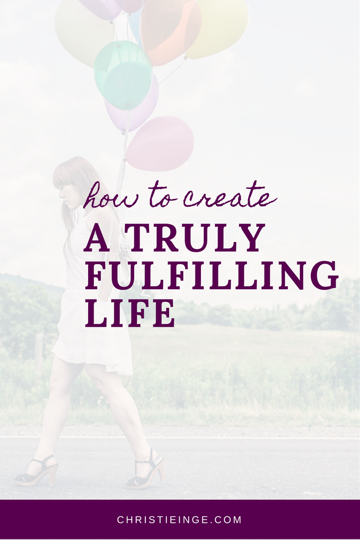 how to create a truly fulfilling life
