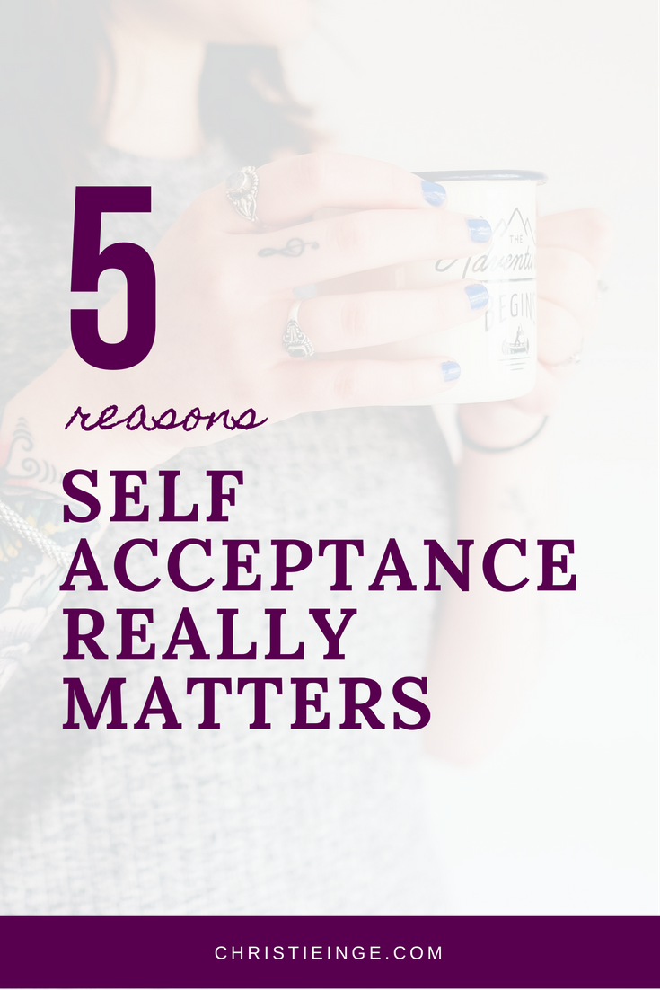 5 reasons self acceptance really matters