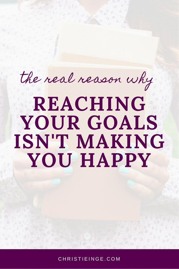 the real reason why reaching your goals isn't making you happy