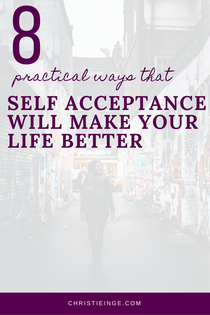 8 practical ways self acceptance will make your life better