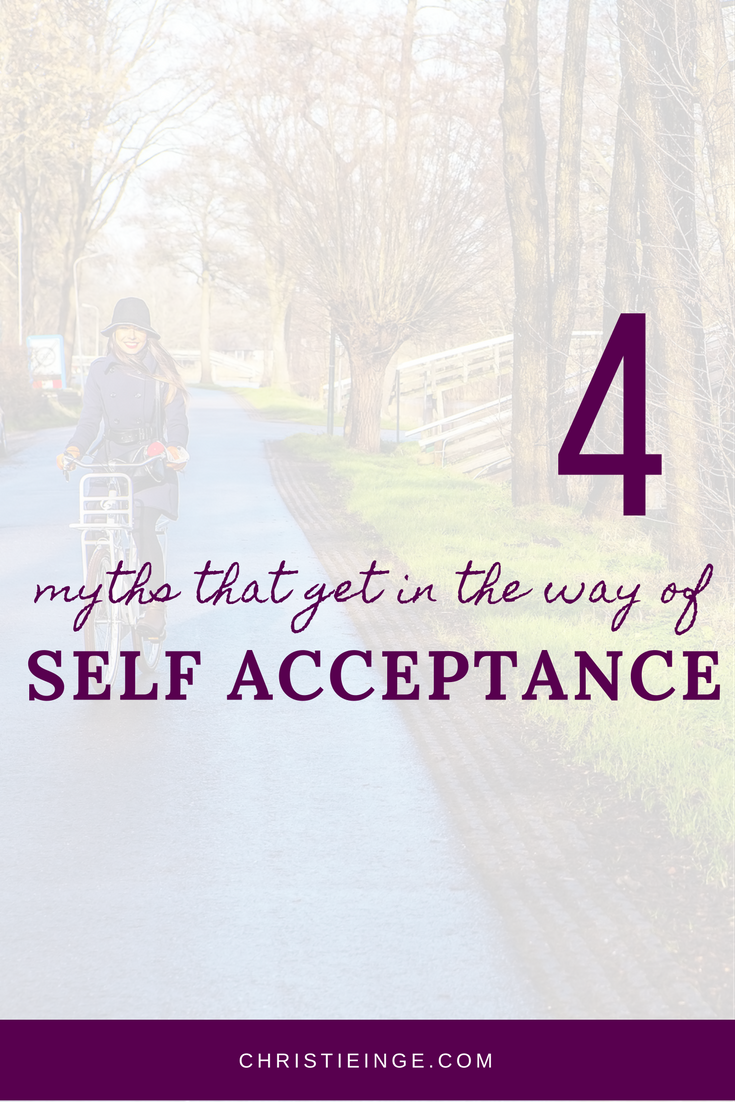 4 myths that get in the way of self acceptance