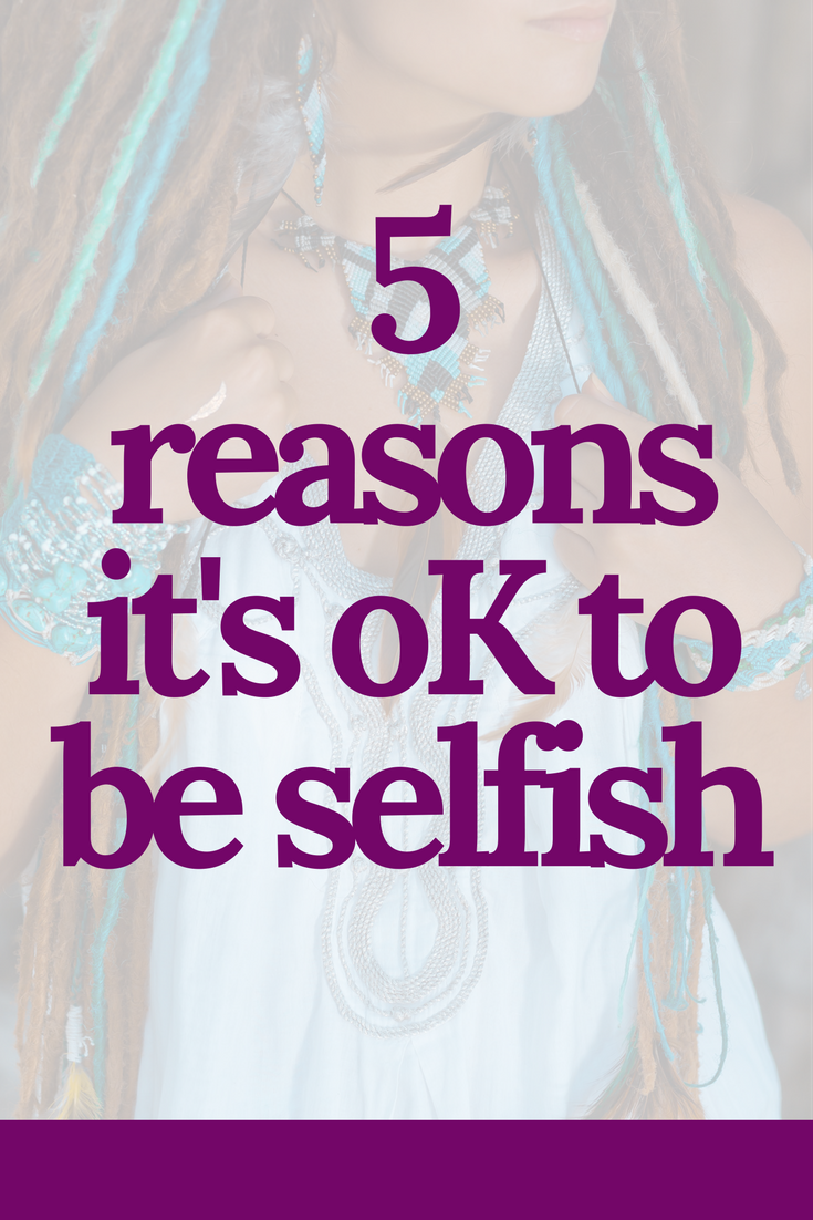 it's ok to be selfish | self love | self care | self worth | love yourself first