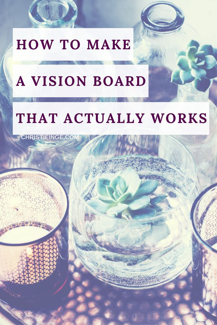 How To Make A Vision Board That Actually Works ⋆ Christie Inge
